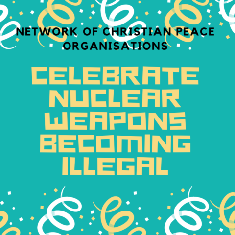 Network of Christian peace organisations celebrate nuclear weapons becoming illegal